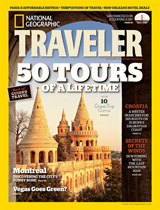From the May/June 2011 issue of National Geographic Traveler